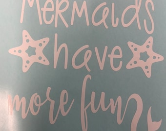 Mermaids have more fun decal