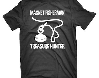Magnet Fisherman Treasure Hunter Fun T-shirt