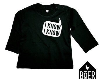 Baby shirt long sleeve: I know / black / 3-6 months / 6-12 months.