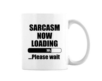 Sarcasm Loading Coffee Mug, Sarcastic Mug, Sarcasm Coffee Mug, Funny Coffee Mug