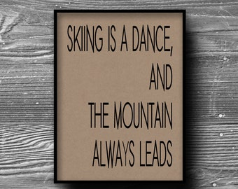 skiing is a dance typography ski home decor quote art print poster kraft paper 8x10 skiing sport travel
