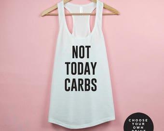 Not Today Tank Top, Not Today Shirt, Not Today Carbs Tank Shirt, Workout Tank Top Women, Workout Tops Workout Shirt Keto Shirt Keto Tank Top