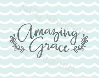 Amazing Grace Christian SVG Vector File.  Cricut Explore and more. Amazing Grace Christian Verse Bible SVG