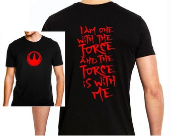 Star Wars: Rogue One - I am One With The Force and The Force Is With Me - T-Shirt