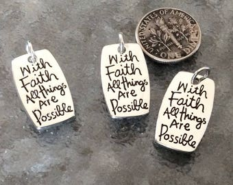"""6 - """"With Faith all Things are Possible""""  pendant or charm, Faith pendant, Religious necklace, Stamped Pendant, bracelet charm, bangle"""