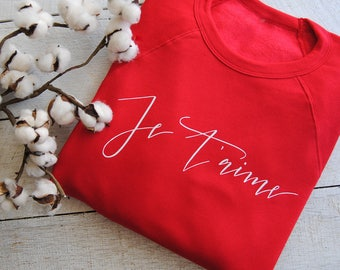 Hand Lettered Je T'aime Red Sweatshirt