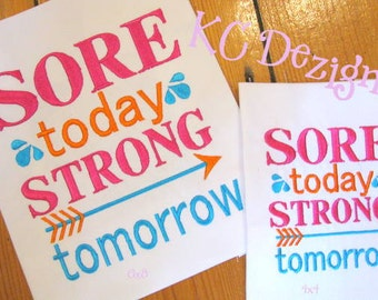 Sore Today Strong Tomorrow Machine Embroidery Design - 4x4, 5x7 & 6x8