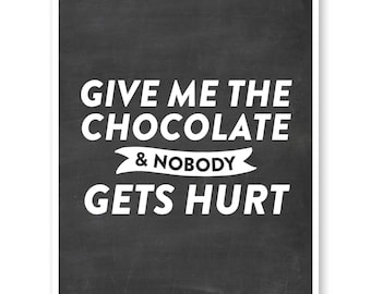 Give Me The Chocolate - Chocoholic Art - Chocolate Quote - Chalkboard Art - Kitchen Art - Chalkboard Decor -