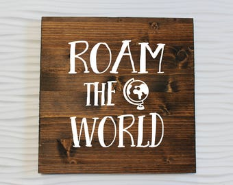 Roam The World Rustic Sign | Adventure | Global Travel | Wanderlust | Gift Under 50 | Christmas Gift | Rustic Decor | Adventure Awaits