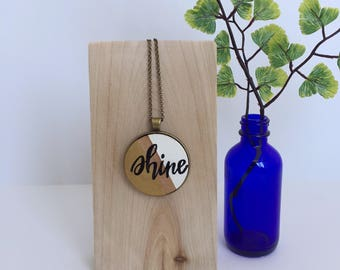 Shine Necklace / Hand Lettered Pendant / Cute Quote Necklace