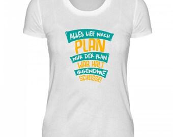 High quality ladies organic shirt-funny shirt-everything went according to plan