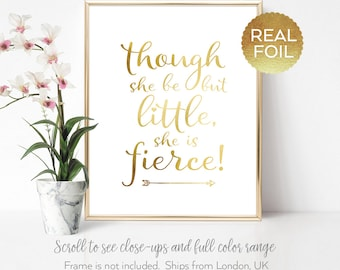 Though She Be But Little She Is Fierce Print / Real gold foil / And though she be but little print / Nursery art ideas / REAL FOIL PRINT