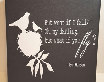 But what if I fall? Oh, my darling but what if you fly?, inspirational art, black and white art, 8x8 canvas art, dorm art, graduation gift
