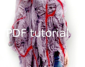 Nuno Felted Swirly Poncho - PDF tutorial-pattern - Make it Yourself Instant Download