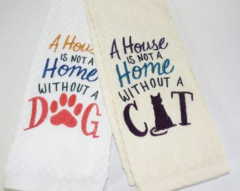 A House is Not a Home Without a Cat Dish Towel, A House is Not a Home Without a Dog Dish Towels, Dog Lover Gifts, Cat Lover Gifts