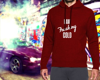 I am Freaking Cold - I am Freaking Cold Hoodie