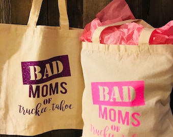 Bad Moms of...YOUR CITY HERE!