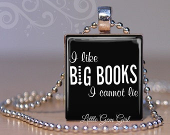 Funny Book Lover Jewelry - I like BIG BOOKS I cannot lie Scrabble Pendant - Librarian Necklace Reading Charm