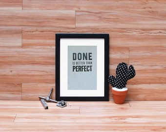 Done is Better than Perfect Letterpress Print