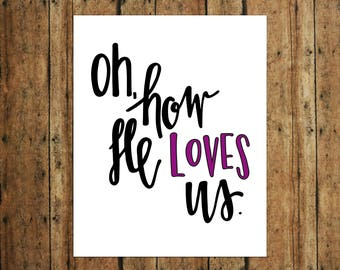 Oh, How He Loves Us | Digital Print | Calligraphy | Purple
