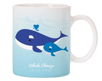 "Mother's Day ""I Whale Always Love You"" Ceramic Coffee Mug 11oz Perfect Gift!"