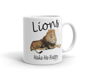 Lions Make Me Happy Mug  - 11 oz. or 15 oz.