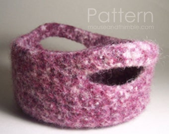 Felted Wool Handle Baskets / Crochet PATTERN & Felting Instructions / PDF 6374