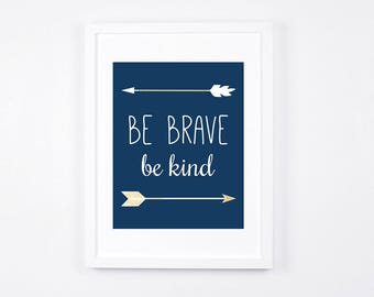 Be Brave Be Kind Art Printable, Arrows Printable Art, Navy Nursery Art 8x10,  Nursery Wall Art, 5x7 Nursery Decor, Navy and Gold Baby Art