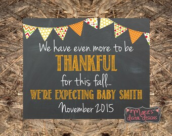 Fall / Thanksgiving Pregnancy Announcement / We Have Even More To Be Thankful For This Fall - Printable Chalkboard Photo Prop / Social Media