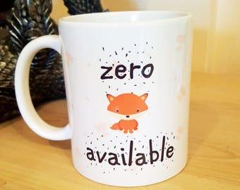 Funny fox mug, zero fox available, funny fox, cute fox mug