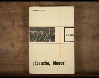 Listening, blanco! Frantz Fanon Síntesis, Ed. Terra Nova in Barcelona 1966 Primera Edition paperback