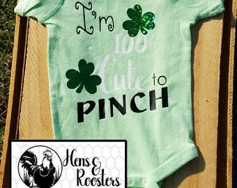 CLEARANCE, Ready To Ship - I'm Too Cute To Pinch St. Patrick's Day Baby Creeper / Romper / Bodysuit (R4400) #1371