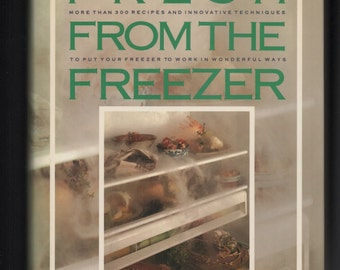 Fresh From The Freezer Cookbook~1990 1st Edition Hardcover with Dust Jacket by Michael Roberts and Janet Spiegel