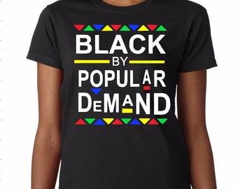 Black by popular demand shirt tshirt