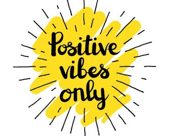 Positive Vibes Only Print