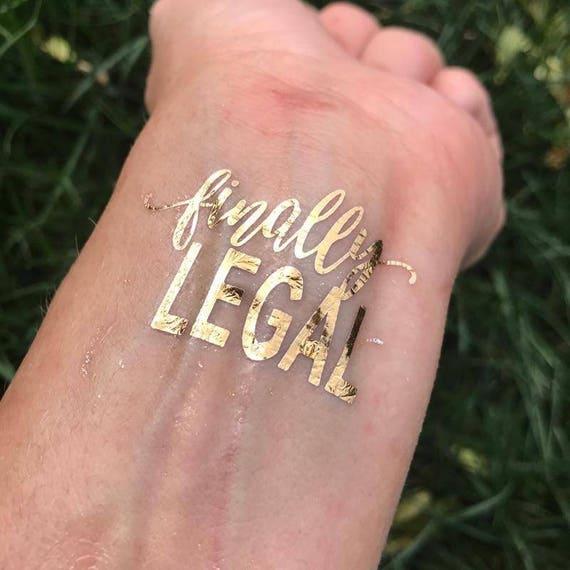 Finally Legal Gold Tattoo 21st Birthday Tattoo Foil Tattoo