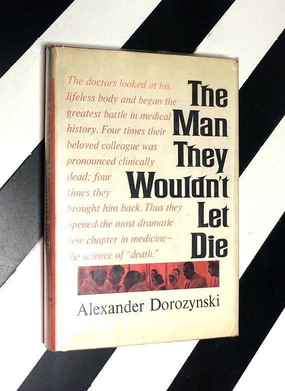 The Man They Wouldn't Let Die by Alexander Dorozynski (1965) hardcover book