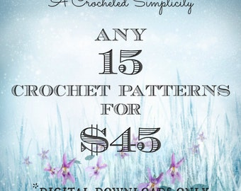 Crochet Pattern 15 Pack - Pick any 15 Individual Patterns - Permission to sell finished items