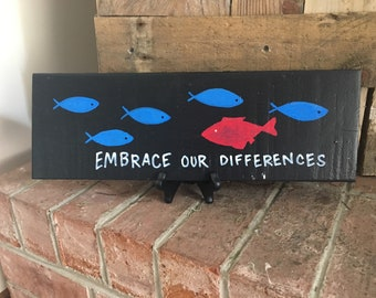 Embrace Our Differences Sign