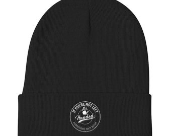 If You're Not Left Handed Something Isn't Right Knit Beanie