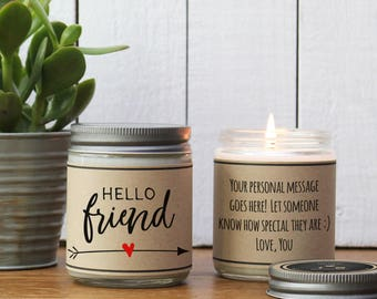 Hello Friend Soy Candle Gift - Scented Candle - Personalized Gift for Friend | Friend Gift | Friend Birthday Gift | Girl Friend Gift