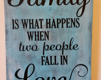 """rustic """"Family is what happens when two people fall in love sign"""