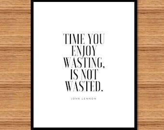 John Lennon wasted time quote wall art. Printable wall art. JPG PDF wall art. Minimalist poster.