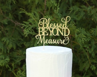 Blessed Cake Topper, Cake Decoration, Thanksgiving, Faith, Thankful, blessed beyond measure cake topper, thankful cake topper, blessed