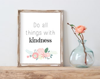 Do All Things With Kindness, Motivational Quote, Inspiration Quote, Quote Printable, Calligraphy Art, Dorm Decor, Nursery, Girl Room Decor