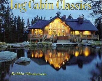 LOG CABIN CLASSICS by Robbin Obomsawin