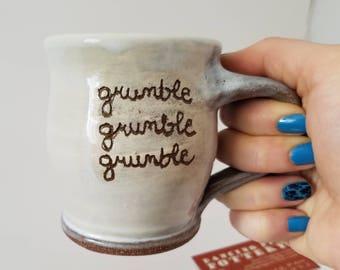 Grumble Grumble Grumble - Funny Office Gift - Phrase Mug - Silly Coffee Cup - Handmade Ceramic - Coffee Tea -  Work holiday Gift