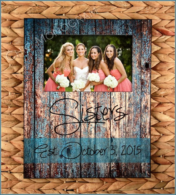 Sisters Custom Photo Frame, New Sister In Law Gift, Personalized Picture Frame, Rustic Wood Look Monogrammed Custom Designed 8 x 10 w/ 4 x 6