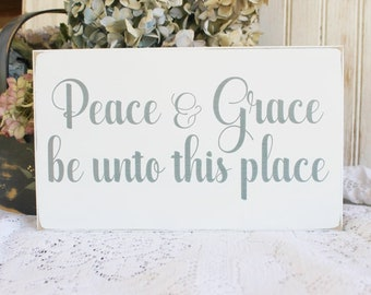 Peace and Grace be unto this Place Wood Sign Blessing Faith and Inspiration Signs with Sayings