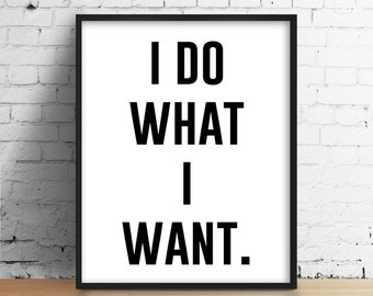 I do What I want, Black and White Art, Minimal Wall Art, Sassy Quote, Funny Quote Print, Modern Home Print, Bedroom Poster, Funny Poster